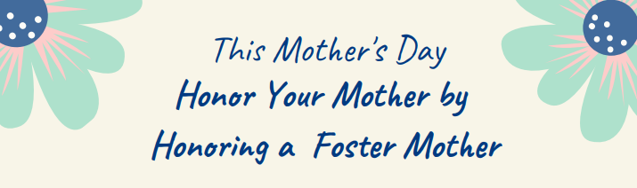 Honor A Foster Mother